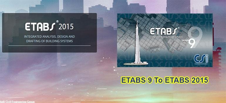 طریقه باز نمودن فایل های محاسبه شده در ETABS v7, v8, or v9 توسط ETABS 2015 , ETABS 2016